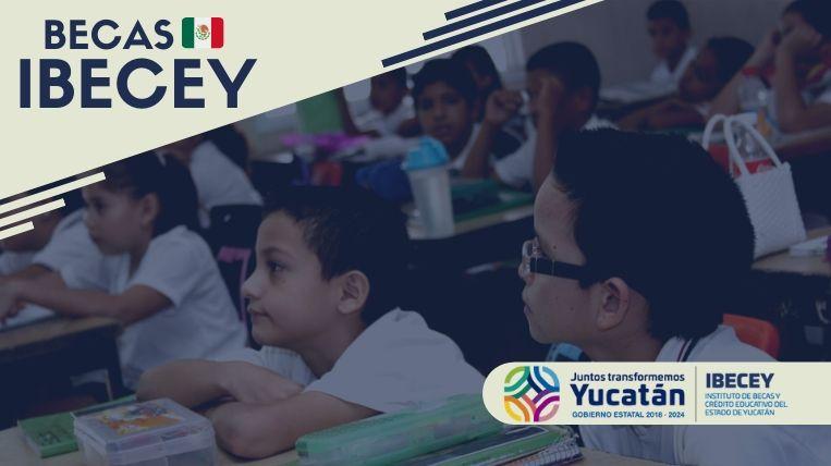 Cuáles son las becas que ofrece el Ibecey en Yucatán