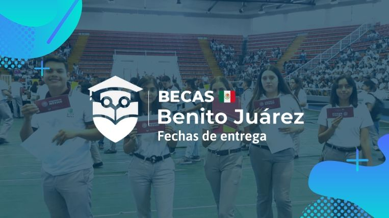 Fecha de entrega de becas Benito Juárez