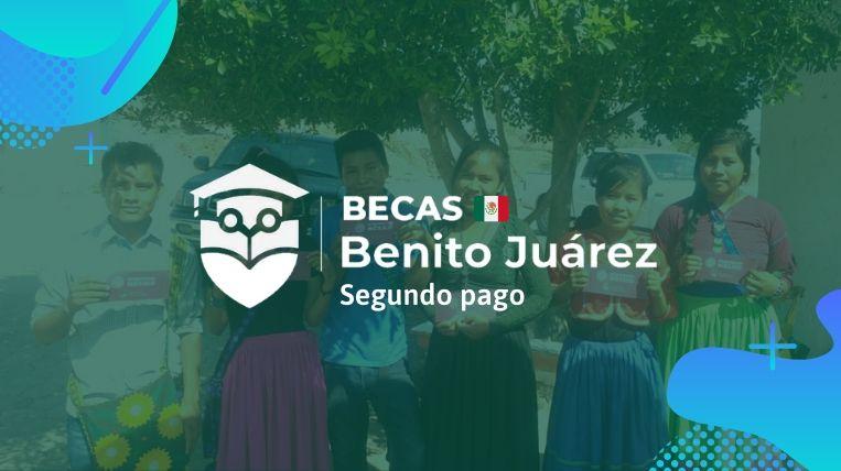 Segundo pago beca Benito Juárez
